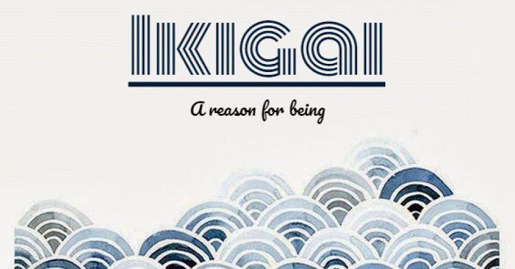 Triết lý Ikigai của người Nhật cho cuộc sống hạnh phúc dài lâu